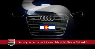 Does my car need a front license plate in the State of Colorado