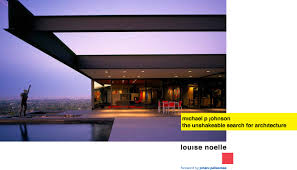 100 Michael P Johnson The Unshakeable Search For Architecture Louise