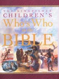 The Kingfisher Childrens Whos Who In Bible