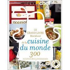 livre de recettes de cuisine le grande livre marabout de la cuisine du monde 300 recettes des 5