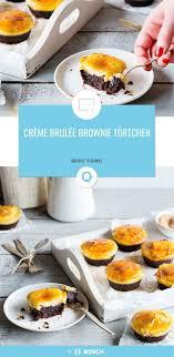 crème brulée brownie törtchen rezept rezepte einfacher