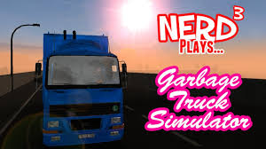Nerd³ Plays... Garbage Truck Simulator 2011 - YouTube