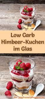 low carb himbeer kuchen im glas dessert rezept ohne backen