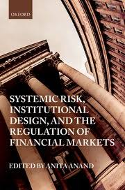 Oxford University Press Uk Exam Copy by Systemic Risk Institutional Design And The Regulation Of