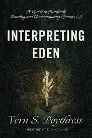 Interpreting Eden: Vern Poythress, D. Carson: 9781433558733 ...