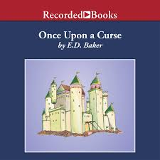 Once Upon A Curse Audiobook By ED Baker 9781440797132 Rakuten Kobo