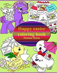 Amazon Happy Easter Coloring Book By Madame Helene 9781520996363 Books