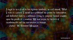 Love You More Poems Quotes By W Somerset Maugham