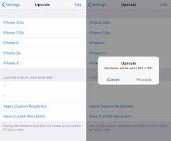 100 Resolution 4 Change Your IPhones Display Resolution With Upscale