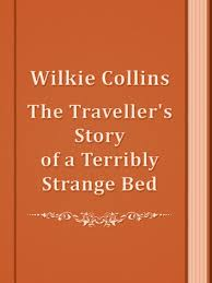The Travellers Story Of A Terribly Strange Bed EBook By Wilkie