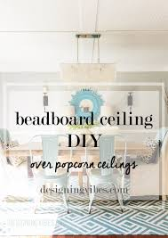Scrape Popcorn Ceiling Dry by How To Cover Popcorn Ceiling With Beadboard Planks Diy Tutorial