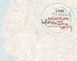 Live Travel Adventure Kerouac Motivational Inspirational Love Life Quotes Sayings