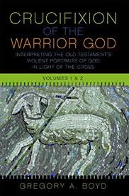 The Crucifixion Of Warrior God Volumes 1 2 By Gregory A Boyd
