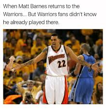 When Matt Barnes Returns to the Warriors but Warriors Fans Didn t