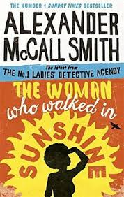 The Woman Who Walked In Sunshine No 1 Ladies Detective Agency Book By McCall Smith Alexander
