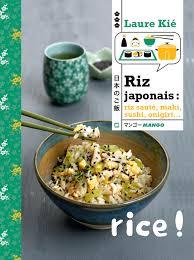 livre cuisine japonaise livre riz japonais collection kié laure catalogue cuisine du monde
