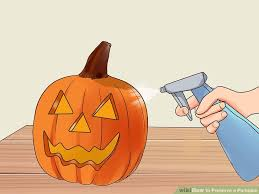 Preserving A Carved Pumpkin by 3 Ways To Preserve A Pumpkin Wikihow
