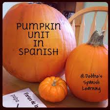 Pumpkin Patch Preschool Santa Rosa Ca by Pumpkin Unit Teaching Spanish Pinterest Spanish Language