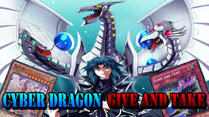 Best Cyber Dragon Deck Profile by Deck Profile Cyber Dragon Perfomage Give And Take Youtube