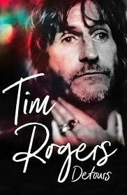 Detours By Tim Rogers Writes Prose Beautifully The Chapters Are A Cluster Of Vignettes Dusted With Tims Cheeky And Insightful Wit