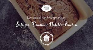 kuchen für kindergeburtstag bananen nutella kuchen salon