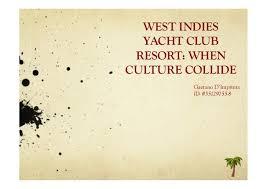 WEST INDIES YACHT CLUB RESORT WHENCULTURE COLLIDE Gaetano DImprima