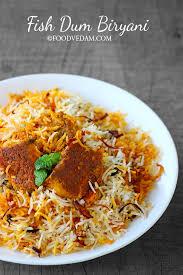 biryani indian cuisine fish biryani how to prepare fish dum biryani at home foodvedam