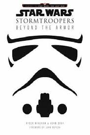 Star Wars Stormtroopers Beyond The Armor