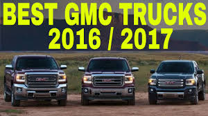 Top 5 Best GMC Trucks 2016 || 2017 - YouTube