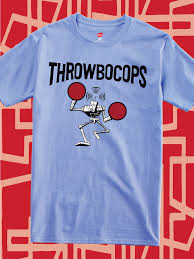 Throwbocops - Funny Design Idea For Custom Dodgeball Team Shirts ... Movie T Shirts Military Nurse Firefighter Tees Today Gloucester Fire Fighters Sell Pink Tee For Breast Nursing Home T Shirt Designs Best Design Ideas 25 Cheap Funny Ideas On Pinterest Funny Bowling Team Names Cool Wacky Gildan Short Sleeve Adult Tshirt At Awesome Pictures Amazing Nurses Debut Medical Arts Hospital 442 Best Tshirts Images Clothes Drawing And Christian Simplycutetees