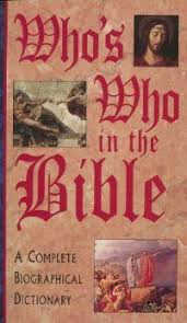 Whos Who In The Bible A Complete Biographical Dictionary Dietrich Gruen