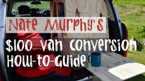 HOW TO DIY VAN CONVERSION FOR 100