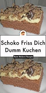 schoko friss dich dumm kuchen kuchen