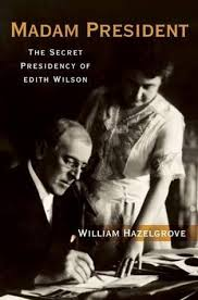 Mr Wilsons Cabinet Of Wonder Sparknotes by Madam President The Secret Presidency Of Edith Wilson By William