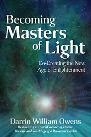 Be ing Masters of Light Co Creating the New Age of Enlightenment