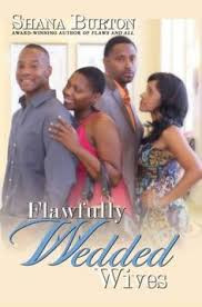 Flawfully Wedded Wives Virtual Book Tour With Shana Burton August 2013