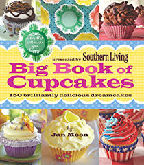 Southern Living Big Book Of Cupcakes 150 Brilliantly Delicious Dreamcakes