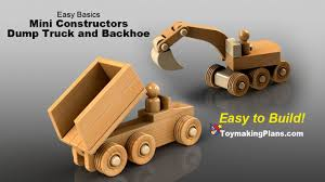 Free Easy Small Woodworking Plans by Wood Toy Plans Mini Dump Truck And Backhoe Youtube