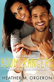 Boomerangers A Second Chance Romantic Comedy By Orgeron Heather M
