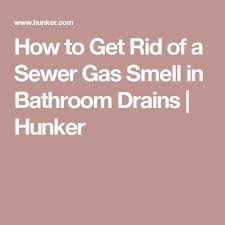 Bathroom Water Smells Like Sewer by Best 25 Sewer Gas Smell Ideas On Pinterest Shower Drain