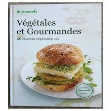 recette cuisine gourmande et gourmandes 50 recettes végétariennes de thermomix format cartonné