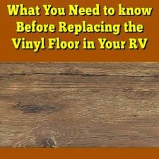 Best Type Of Flooring For Rv by How Should I Replace The Vinyl Floor In Our Rv