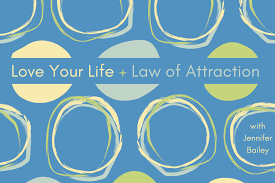 Podcast Emotions Welcome To Love Your Life Law Of Attraction