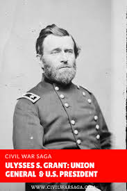 Ulysses S Grant Union General And US President