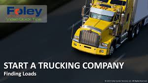100 Start A Trucking Company 11 Finding Loads Foley Carrier Services