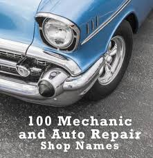 100 Mechanic And Auto Repair Shop Names