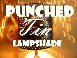 Punched Tin Lamp Shades Canada by Punched Tin Lamp Shades From Simplicity To Gorgeous In Minutes