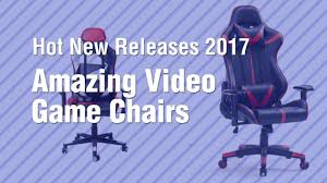 Video Gaming Chair With Footrest by Amazing Video Game Chairs New Releases 2017 Youtube