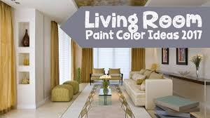living room paint color ideas 2017 youtube