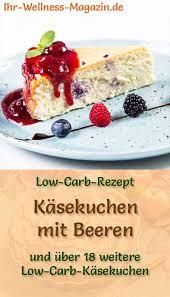 low carb käsekuchen mit beeren quarkkuchen rezept ohne